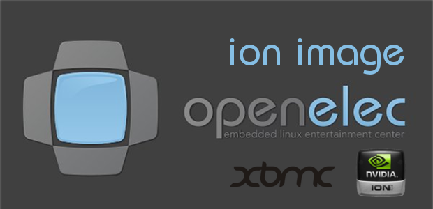 New OpenELEC-ION r16321.system Release Image OpenELEC ION image r16321.system nightly build is now available for download. This build is for devices containing an nVidia ION or ION2 based GPU.